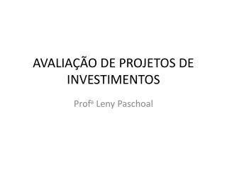 AVALIA  O DE PROJETOS DE INVESTIMENTOS
