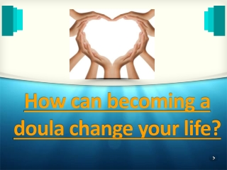 How can becoming a doula change your life?
