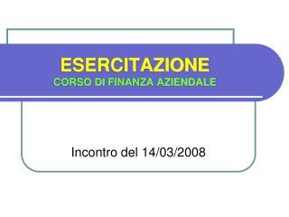 ESERCITAZIONE CORSO DI FINANZA AZIENDALE