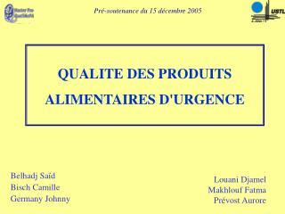 QUALITE DES PRODUITS  ALIMENTAIRES DURGENCE