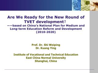 Are We Ready for the New Round of TVET development   based on China s National Plan for Medium and Long-term Education R