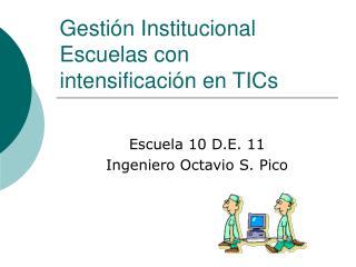 Gesti n Institucional Escuelas con  intensificaci n en TICs