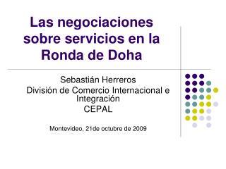 Las negociaciones sobre servicios en la Ronda de Doha