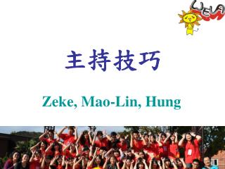 Zeke, Mao-Lin, Hung