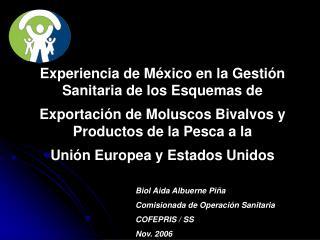 Experiencia de M xico en la Gesti n Sanitaria de los Esquemas de Exportaci n de Moluscos Bivalvos y Productos de la Pesc