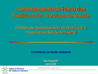 Gerenciamento de Risco dos Res duos de  Servi os de Sa de  O Plano de Gerenciamento de Res duos: o Protocolo de Sa de Am