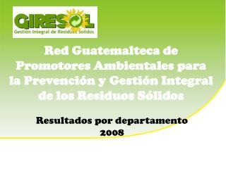 Red Guatemalteca de Promotores Ambientales para la Prevenci n y Gesti n Integral de los Residuos S lidos