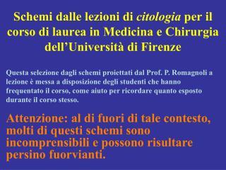 Schemi dalle lezioni di citologia per il corso di laurea in Medicina e Chirurgia dell Universit  di Firenze