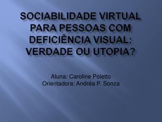 SOCIABILIDADE VIRTUAL PARA PESSOAS COM DEFICI NCIA VISUAL: Verdade ou utopia