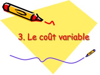 3. Le co t variable
