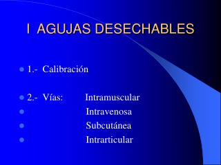 I  AGUJAS DESECHABLES