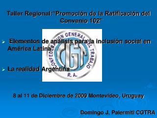 Taller Regional: Promoci n de la Ratificaci n del Convenio 102     Elementos de an lisis para la inclusi n social en Am