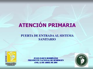 ATENCI N PRIMARIA   PUERTA DE ENTRADA AL SISTEMA SANITARIO