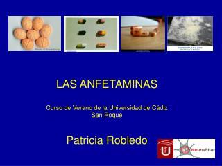 LAS ANFETAMINAS  Curso de Verano de la Universidad de C diz San Roque   Patricia Robledo