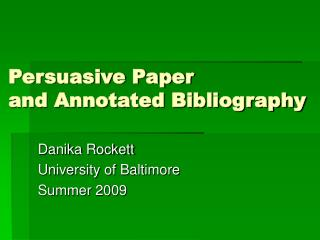 Persuasive Paper and Annotated Bibliography