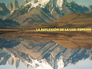 LA REFLEXI N DE LA LUZ: ESPEJOS