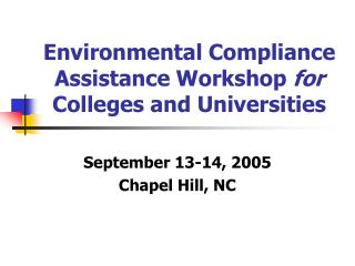 Environmental Compliance Assistance Workshop for Colleges and Universities