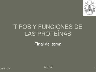 TIPOS Y FUNCIONES DE LAS PROTE NAS