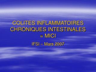 COLITES INFLAMMATOIRES CHRONIQUES INTESTINALES  MICI