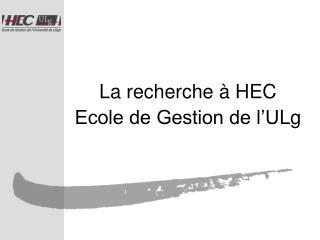 La recherche   HEC Ecole de Gestion de l ULg