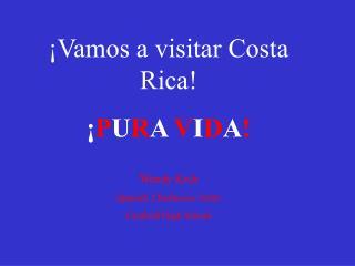 Vamos a visitar Costa Rica  PURA VIDA  Wendy Kish  Spanish 2 Reflexive Verbs Canfield High School