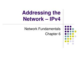 Addressing the Network   IPv4