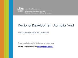 Regional Development Australia Fund Round Two Guidelines Overview