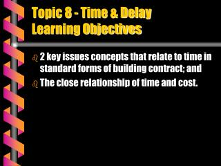 Topic 8 - Time  Delay Learning Objectives