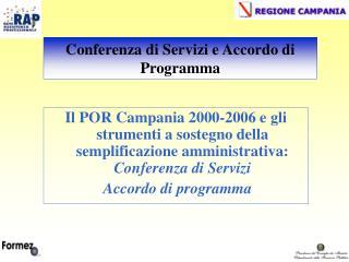Il POR Campania 2000-2006 e gli strumenti a sostegno della semplificazione amministrativa: Conferenza di Servizi   Accor
