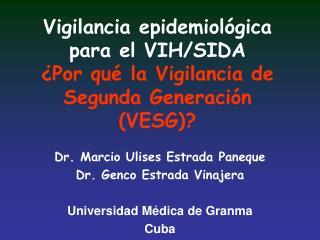 Vigilancia epidemiol gica para el VIH