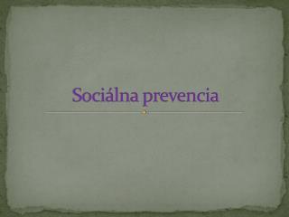 Soci lna prevencia