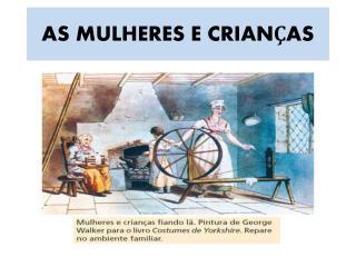 AS MULHERES E CRIAN AS