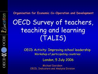 Organisation for Economic Co-Operation and Development  OECD Survey of teachers, teaching and learning TALIS