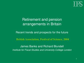 Retirement and pension  arrangements in Britain  Recent trends and prospects for the future