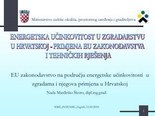 EU zakonodavstvo na podrucju energetske ucinkovitosti  u zgradama i njegova primjena u Hrvatskoj