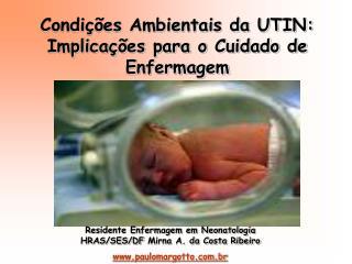 Condi  es Ambientais da UTIN: Implica  es para o Cuidado de Enfermagem