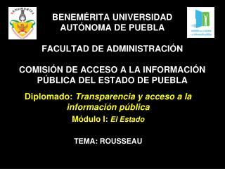 BENEM RITA UNIVERSIDAD  AUT NOMA DE PUEBLA  FACULTAD DE ADMINISTRACI N   COMISI N DE ACCESO A LA INFORMACI N P BLICA DEL