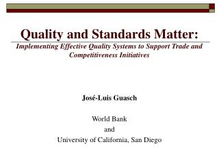 Quality and Standards Matter: Implementing Effective Quality Systems to Support Trade and Competitiveness Initiatives