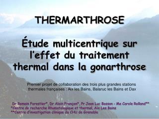 THERMARTHROSE   tude multicentrique sur l effet du traitement thermal dans la gonarthrose