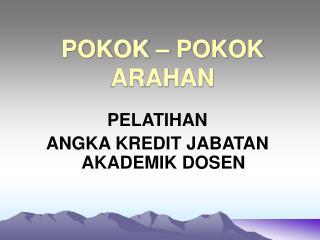 POKOK   POKOK ARAHAN