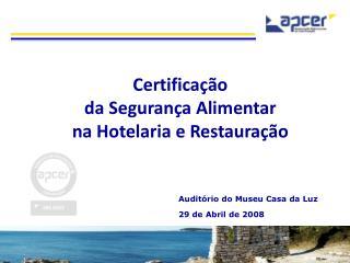 Certifica  o  da Seguran a Alimentar  na Hotelaria e Restaura  o