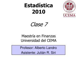 Estad stica 2010  Clase 7  Maestr a en Finanzas Universidad del CEMA