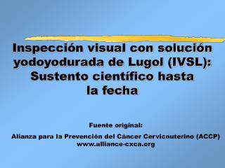 Inspecci n visual con soluci n yodoyodurada de Lugol IVSL:  Sustento cient fico hasta  la fecha