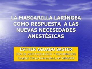 LA MASCARILLA LAR NGEA COMO RESPUESTA  A LAS NUEVAS NECESIDADES  ANEST SICAS
