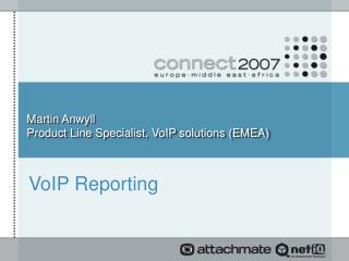 Martin Anwyll Product Line Specialist, VoIP solutions EMEA