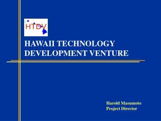 HAWAII TECHNOLOGY DEVELOPMENT VENTURE