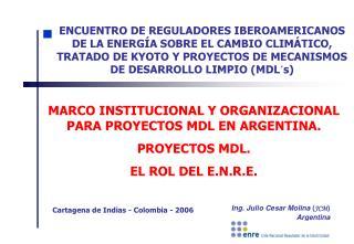 ENCUENTRO DE REGULADORES IBEROAMERICANOS DE LA ENERG A SOBRE EL CAMBIO CLIM TICO, TRATADO DE KYOTO Y PROYECTOS DE MECANI