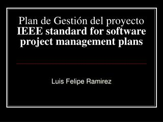 Plan de Gesti n del proyecto IEEE standard for software project management plans