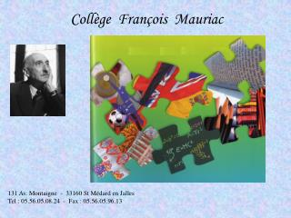 131 Av. Montaigne  -  33160 St M dard en Jalles Tel : 05.56.05.08.24  -  Fax : 05.56.05.96.13