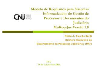 Modelo de Requisitos para Sistemas Informatizados de Gest o de  Processos e Documentos do  Judici rio  MoReq-Jus Vers o